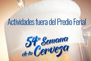 Actividades programadas fuera del predio ferial durante la 54ª Semana de la Cerveza